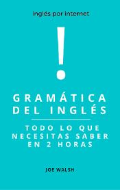Toda La Gramática Esencial Del Inglés En Dos Horas